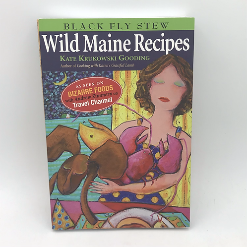 Black Fly Stew - Wild Maine Recipes by Kate Krukowski Gooding