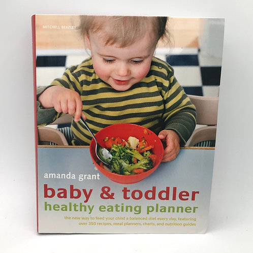 Baby and Toddler Healthy Eating Planner by Amanda Grant