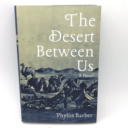 The Desert Between Us by Phyllis Barber