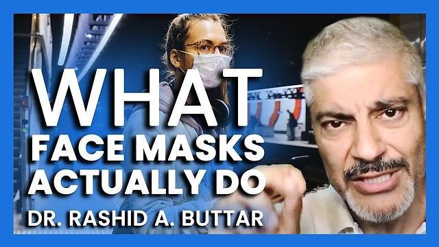 Dr. Rashid A. Buttar - What Face Masks A