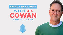 Conversations with Dr. Cowan and Friends Episode: 1 With Dr. Andrew Kaufman