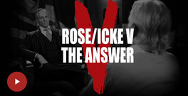ROSE / ICKE 5 - THE ANSWER