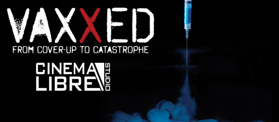 VAXXED The Movie - From Coverup to Catastrophe - 2016