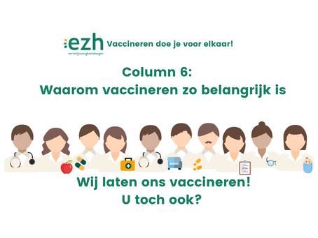 Waarom vaccineren zo belangrijk is