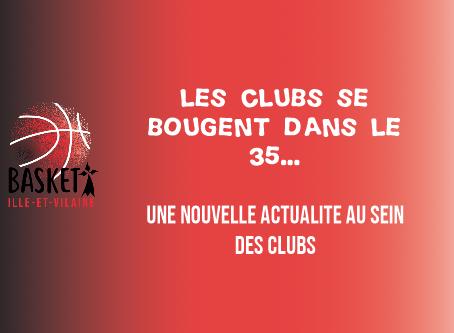 Les clubs se bougent dans le 35….