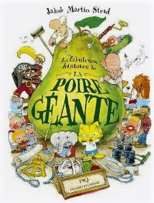 La fabuleuse histoire de la poire géante de Jacob Martin Strid  (Univers Poche)