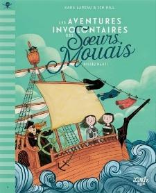 Hissez haut ! Les aventures involontaires des sœurs Mouais Volume 1 de Kara Lareau  (Little Urban)