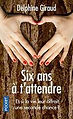 Six ans à t'attendre de Delphine Giraud