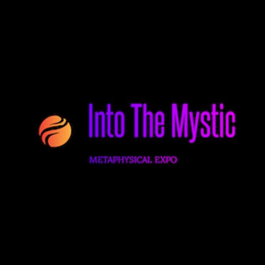 Into The Mystic Metaphysical Expo