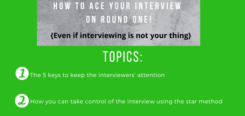 How to ace YOUR interview  on round one! Even if interviewing is not your thing