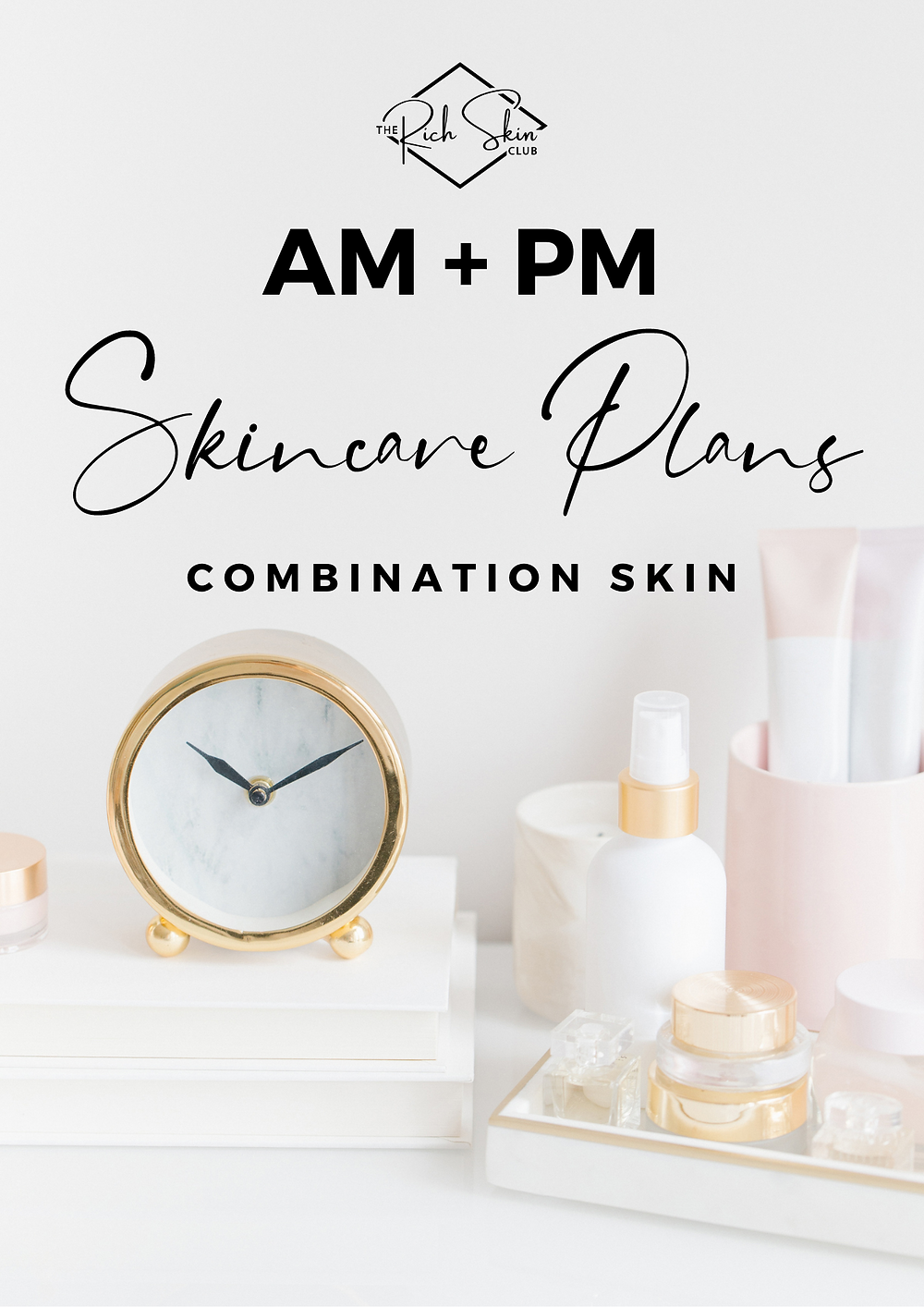 Need help creating a skincare routine for your combination skin? Not sure what order to apply your skincare products?Click the link to download a simple skincare routine to start improving your skin today. Includes a morning skincare routine, night routine, DIY at-home facial routine plus Bonus Pro Skin Tips for combination skin. #perfectskinroutine #dailybeautyroutine #basicskincareroutine