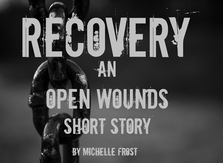 Recovery - An Open Wounds Short Story