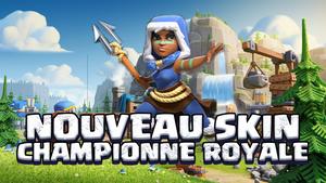 Le Premier skin de la Championne royale débarque sur Clash Of Clans !