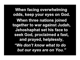 God, We Do Not Know What To Do But Our Eyes Are On You!(Prayer Journal 60)