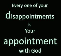 disappointments God's appointment.jpg