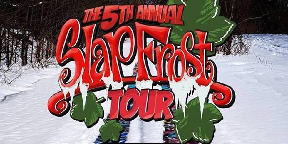 5th Annual Slap Frost Tour
