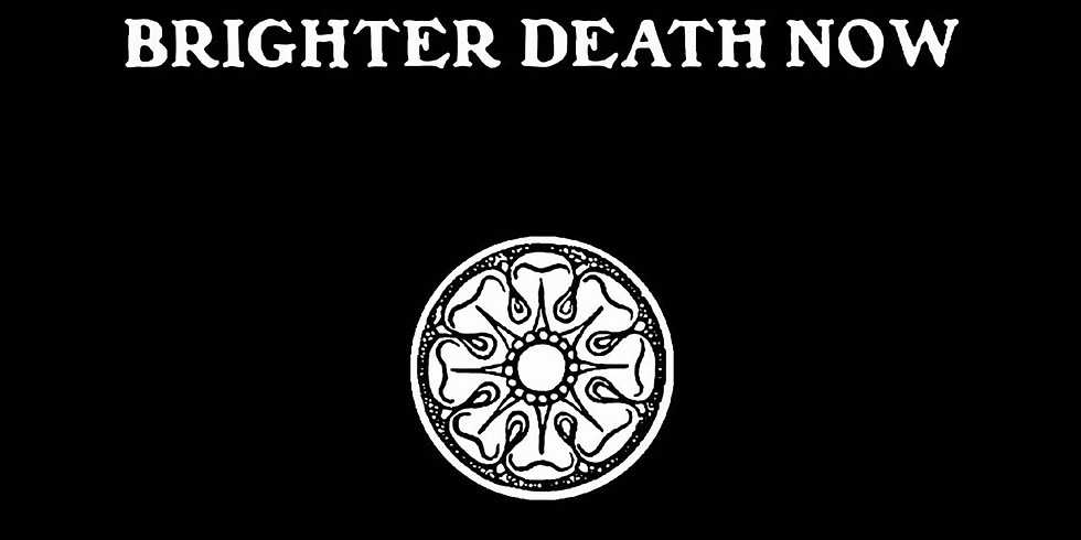 Brighter Death Now