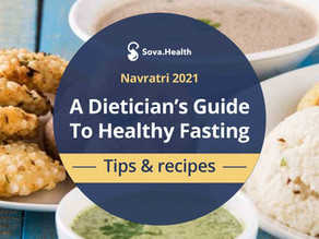 Navratri 2021- A dietician's guide to healthy fasting- Tips and recipes
