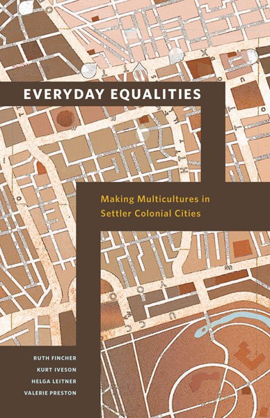 BOOK REVIEW OF EVERYDAY EQUALITIES: MAKING MULTICULTURES IN SETTLER COLONIAL CITIES