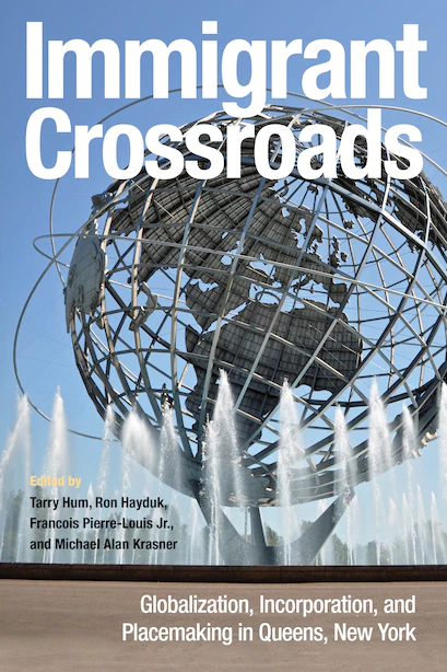 Review of Immigration Crossroads: Globalization, Incorporation, and Placemaking in Queens, New York