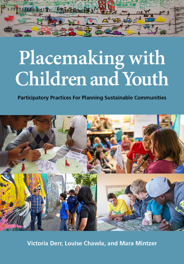 "REVIEW OF ""PLACEMAKING WITH CHILDREN AND YOUTH: PARTICIPATORY PRACTICES FOR PLANNING SUSTAINABL"
