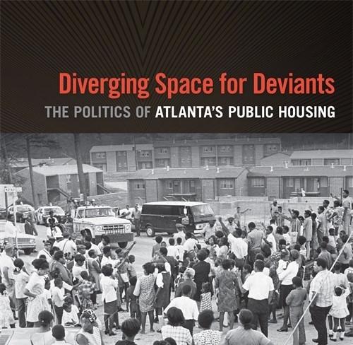 Review: Diverging Spaces for Deviants: The Politics of Atlanta's Public Housing