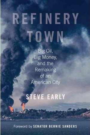 BOOK REVIEW OF REFINERY TOWN: BIG OIL, BIG MONEY, AND THE REMAKING OF AN AMERICAN CITY BY STEVE EARL