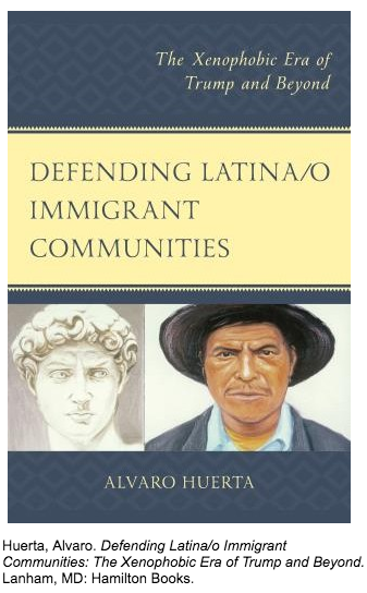 "REVIEW OF ""DEFENDING LATINA/O COMMUNITIES: THE XENOPHOBIC ERA OF TRUMP AND BEYOND"""