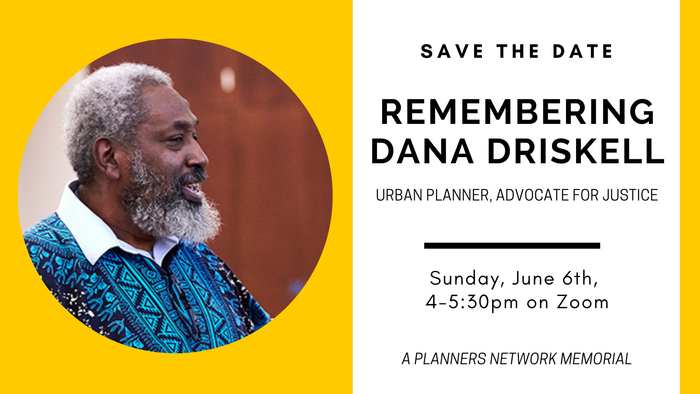 Remembering Dana Driskell: A Planners Network Memorial