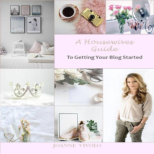 A Housewives Guide To Getting Your Blog Started