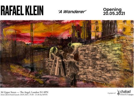 Exhibition opening: Rafael Klein 'A Wanderer'