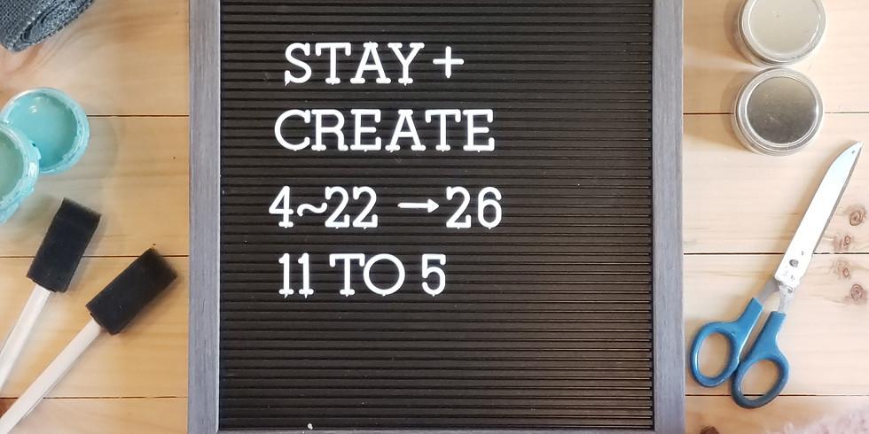 STAY + CREATE