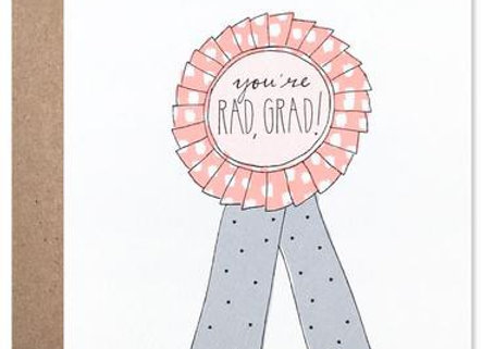 YOU'RE RAD, GRAD!