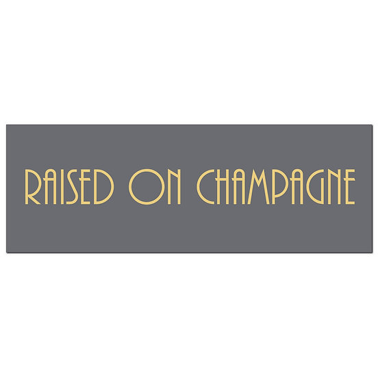 Raised On Champagne Gold Foil Plaque