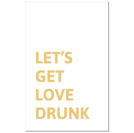 Let'sGet Love Drunk Gold Foil Plaque