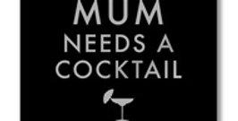 Mum Needs a Cocktail Gold Metallic Plaque