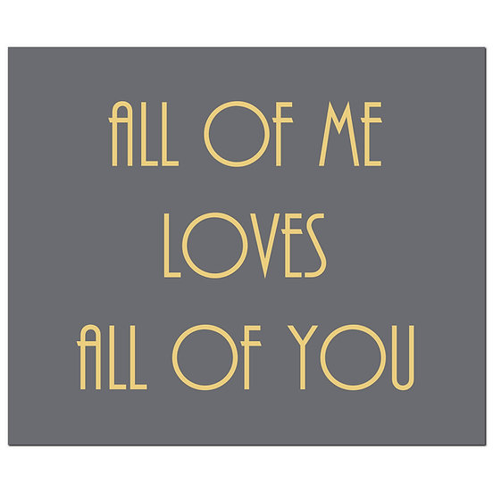 All Of Me Loves All Of You Gold Foil Plaque