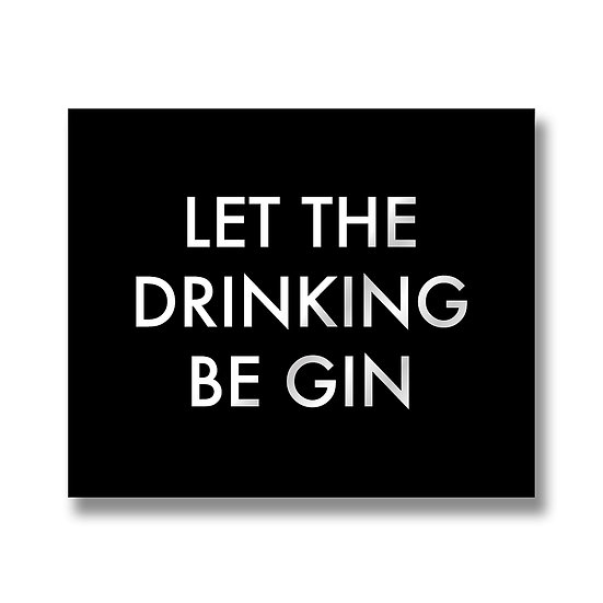 Let The Drinking Be Gin Metallic Detail Plaque