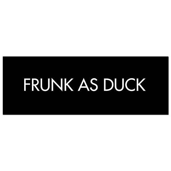 Frunk As Duck Silver Foil Plaque