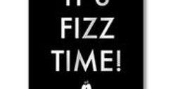 It's Fizz Time Plaque