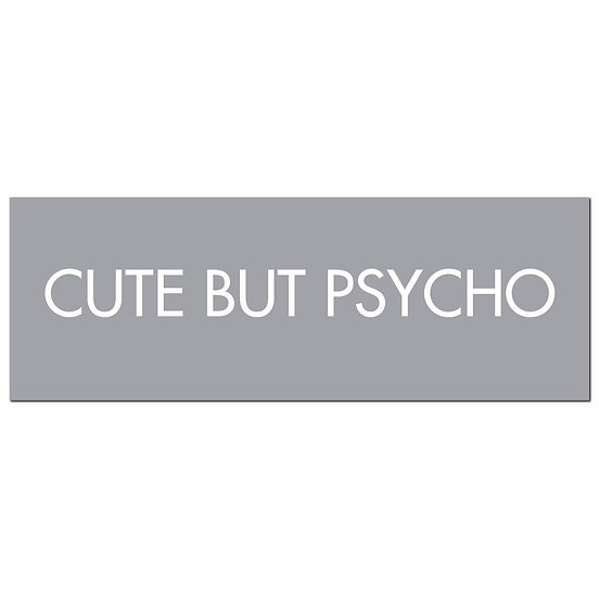 Cute But Psycho Silver Foil Plaque