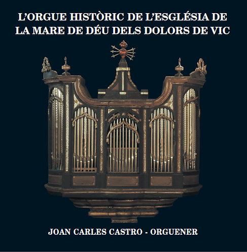L' orgue històric de l'església de la Mare de Déu dels Dolors de Vic