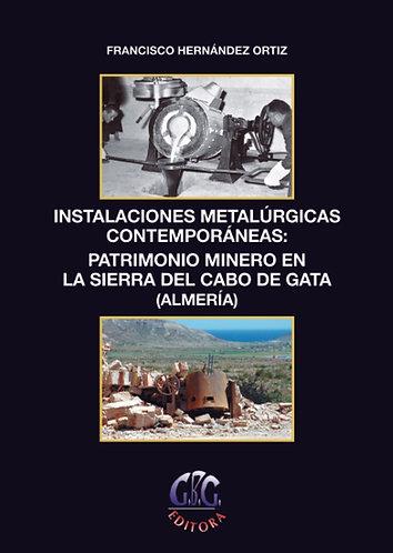 Instalaciones metalúrgicas contemporáneas: patrimonio minero de Cabo de Gata