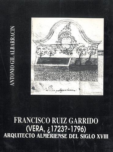 Francisco Ruiz Garrido (Vera, ¿1723?-1796). Arquitecto almeriense del siglo XVII