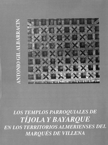 Los templos parroquiales de Tíjola y Bayarque
