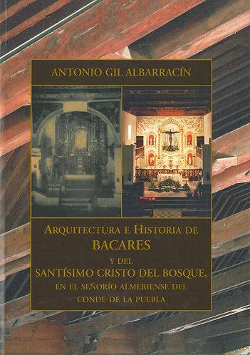 Arquitectura e historia de Bacares y del Santísimo Cristo del Bosque