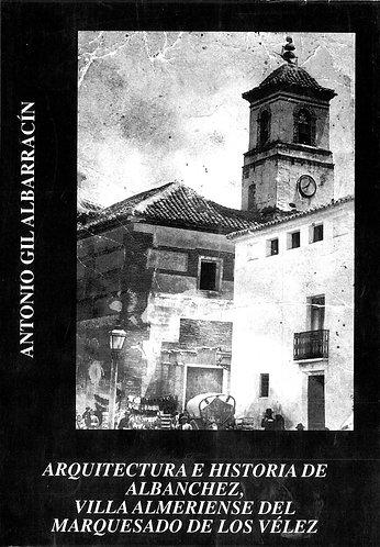 Arquitectura e historia de Albanchez, villa del Marquesado de los Vélez