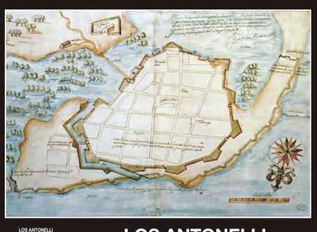 Los Antonelli. Ingenieros al servicio de España en tres continentes.