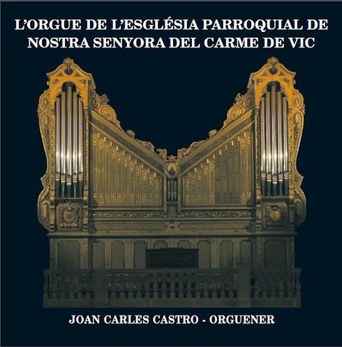 L' orgue de l'església parroquial de Nostra Senyora del Carme de Vic