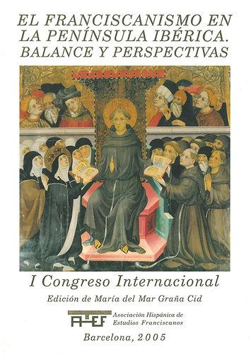 El Franciscanismo en la Península Ibérica. Balance y perspectivas. I Congreso